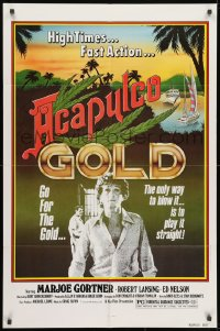 1b046 ACAPULCO GOLD 1sh 1978 marijuana movie, the only way to blow it is to play it straight!