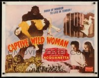 1m046 CAPTIVE WILD WOMAN linen 1/2sh R1948 great images of wacky ape & sexy Acquanetta, ultra rare!