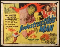 1p066 INDESTRUCTIBLE MAN style B 1/2sh 1956 Lon Chaney Jr. as the monster who defies destruction!