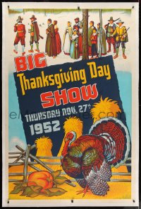 2j048 BIG THANKSGIVING DAY SHOW 1952 linen 40x60 1952 great art of turkey & pilgrims, very rare!