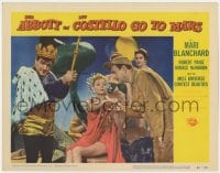 3b345 ABBOTT & COSTELLO GO TO MARS LC #2 1953 Mari Blanchard between Bud & Lou w/ crown & scepter!