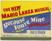 3b051 BECAUSE YOU'RE MINE TC 1952 the new Mario Lanza musical from MGM in Technicolor!