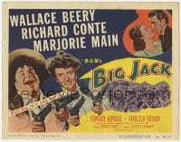 3b054 BIG JACK TC 1949 artwork of Wallace Beery & Marjorie Main with two guns each + Richard Conte!