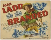 3b066 BRANDED TC 1950 great artwork of tough cowboy Alan Ladd with gun in hand!
