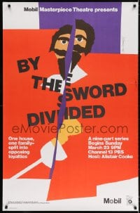 3g079 BY THE SWORD DIVIDED tv poster 1986 one house, one family split into opposing loyalties!