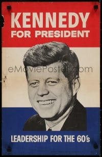 3g003 KENNEDY FOR PRESIDENT 14x21 political campaign 1960 leadership for the 60's!