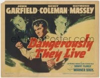 4a027 DANGEROUSLY THEY LIVE TC 1942 John Garfield, Nancy Coleman, Raymond Massey!