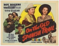 4a103 ON THE OLD SPANISH TRAIL TC 1947 Roy Rogers & Trigger, Tito Guizar, Devine, Jane Frazee!