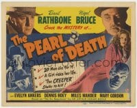 4a117 PEARL OF DEATH TC 1944 Basil Rathbone as Sherlock Holmes, Nigel Bruce, Creeper Rondo Hatton!