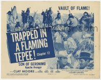 4a156 SON OF GERONIMO chapter 12 TC 1952 Clayton Moore, Columbia serial, Trapped in a Flaming Tepee!