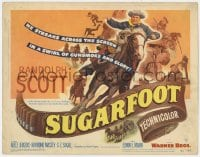 4a163 SUGARFOOT TC 1951 Randolph Scott streaks across the screen in a swirl of gunsmoke & glory!