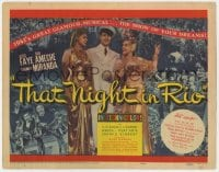 4a167 THAT NIGHT IN RIO TC 1941 Don Ameche between pretty Alice Faye & Carmen Miranda, very rare!