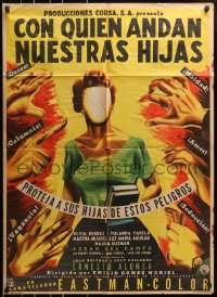 4c036 CON QUIEN ANDAN NUESTRAS HIJAS Mexican poster 1956 Diaz art of hands reaching at faceless girl!