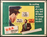 4k020 D.O.A. style B 1/2sh 1950 Edmond O'Brien had 48 hours to avenge his own murder, classic noir!