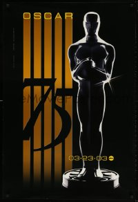 4r504 75TH ANNUAL ACADEMY AWARDS 1sh 2003 cool Alex Swart design & image of Oscar!
