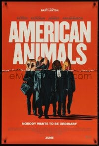 4r518 AMERICAN ANIMALS advance DS 1sh 2018 Evan Peters, Udo Kier, nobody wants to be ordinary!