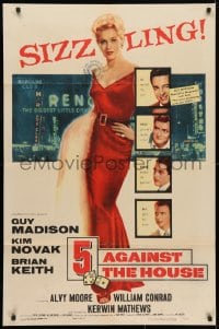 4t002 5 AGAINST THE HOUSE 1sh 1955 great art of super sexy Kim Novak gambling in Reno Nevada!