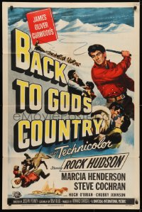 4t063 BACK TO GOD'S COUNTRY 1sh 1953 cool art of Rock Hudson with whip, from James Oliver Curwood!