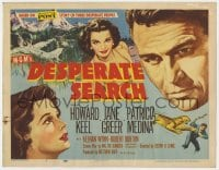 5b033 DESPERATE SEARCH TC 1952 Jane Greer & Howard Keel trapped in the wild, Patricia Medina!