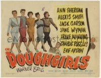 5b037 DOUGHGIRLS TC 1944 sexy Ann Sheridan, Alexis Smith & Jane Wyman at home during WWII!