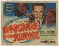 5b053 FUGITIVE FROM JUSTICE TC 1940 he had a hundred hideouts, but he wasn't safe in any of them!