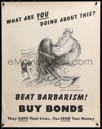 5g012 WHAT ARE YOU DOING ABOUT THIS 21x26 WWII war poster 1940s wild caricature art, beat barbarism!
