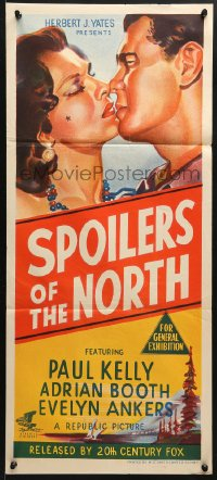 5k891 SPOILERS OF THE NORTH Aust daybill 1947 Paul Kelly loves Adrian Booth, Evelyn Ankers