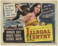 5m145 ILLEGAL ENTRY TC 1949 Howard Duff, Marta Toren, a true story of human cargo across the border!