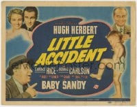 5m179 LITTLE ACCIDENT TC 1939 adorable Baby Sandy, Hugh Herbert, Florence Rice, Richard Carlson