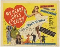5m210 MY HEART GOES CRAZY TC 1953 gorgeous girls, dazzling dances, sparkling spectacle!
