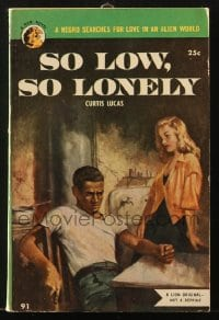 5s093 SO LOW SO LONELY paperback book 1952 he had to have the money & Carla's way was so easy!
