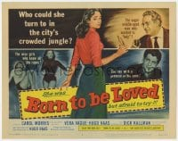 5w025 BORN TO BE LOVED TC 1959 innocent teen seduced, who could she turn to in the city's jungle?