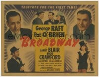 5w028 BROADWAY TC 1942 George Raft & Pat O'Brien together for the first time with sexy Janet Blair!