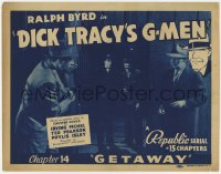 5w052 DICK TRACY'S G-MEN chapter 14 TC 1939 Ralph Byrd, Chester Gould, Republic serial, Getaway!
