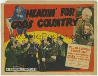 5w078 HEADIN' FOR GOD'S COUNTRY TC 1943 close up of William Lundigan surrounded by angry mob!