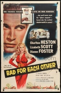 6j076 BAD FOR EACH OTHER 1sh 1953 Charlton Heston, super-sexy bad girl Lizabeth Scott!
