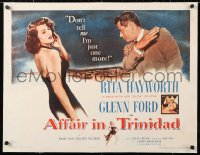 6t004 AFFAIR IN TRINIDAD linen 1/2sh 1952 sexiest Rita Hayworth, don't tell me I'm just one more!