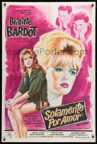 6w120 ONLY FOR LOVE Argentinean 1963 Roger Vadim, different art of Brigitte Bardot, ultra rare!