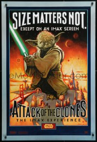 6x236 ATTACK OF THE CLONES IMAX DS 1sh 2002 Star Wars Episode II, Yoda, size matters not!