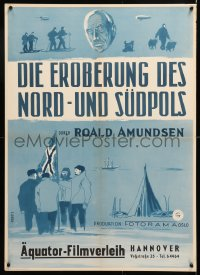 6y309 ROALD AMUNDSEN German 1954 cool Norweigan documentary, different art by E. Grun!