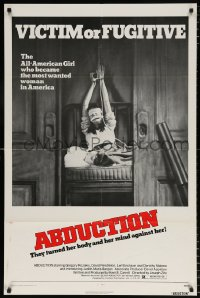 7b025 ABDUCTION 1sh 1975 victim or fugitive, she became the most wanted woman in America!