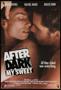 7b040 AFTER DARK MY SWEET 1sh 1990 Jason Patric, Rachel Ward, all they risked was everything!