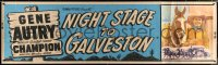 7d074 NIGHT STAGE TO GALVESTON paper banner 1952 Gene Autry makes crooks go straight into a Ranger trap!