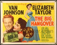 7w039 BIG HANGOVER 1/2sh 1950 full-length art of pretty Elizabeth Taylor & w/Van Johnson!
