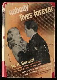 8h025 NOBODY LIVES FOREVER movie edition hardcover book 1945 John Garfield & Geraldine Fitzgerald!