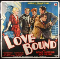 8x003 LOVE BOUND linen 6sh 1932 Jack Mullhall tries to expose Natalie Moorehead on cruise ship, rare!
