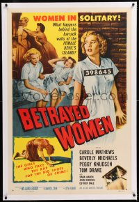 8x035 BETRAYED WOMEN linen 1sh 1955 bad girls in solitary take the rap for the big shots of crime!