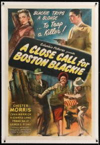8x062 CLOSE CALL FOR BOSTON BLACKIE linen 1sh 1946 Chester Morris uses Lynn Merrick to trap killer!