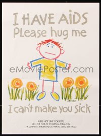 9c272 I HAVE AIDS PLEASE HUG ME 11x15 special poster 1987 HIV, he can't make you sick!