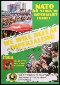 9c314 WE WILL DEFEAT IMPERIALISM 19x27 special poster 2009 60 years of NATO crimes, pro Cuba!